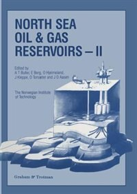 North Sea Oil And Gas Reservoirs-ii: Proceedings Of The 2nd North Sea Oil And Gas Reservoirs Conference Organized And Hosted By The Norw by A.T. Buller