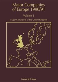 Major Companies of Europe 1990/91: Volume 2 Major Companies of the United Kingdom by R. M. Whiteside