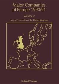 Major Companies of Europe 1990/91: Volume 2 Major Companies of the United Kingdom by R. M. Whiteside