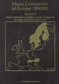 Major Companies of Europe 1990/91 Volume 3: Major Companies of Western Europe Outside the European Economic Community by R M Whiteside