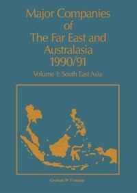 Major Companies Of The Far East And Australasia 1990/91: Volume 1: South East Asia by J. Carr