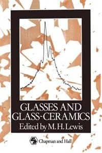 Glasses And Glass-ceramics by M.h. Lewis