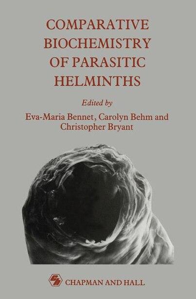 Comparative Biochemistry of Parasitic Helminths by Eva Bennett