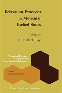 Relaxation Processes in Molecular Excited States by J. Fünfschilling