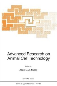 Advanced Research on Animal Cell Technology by Alain O.A. Miller