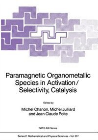 Paramagnetic Organometallic Species in Activation/Selectivity, Catalysis by Michel Chanon