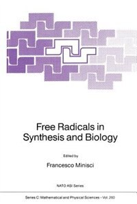 Free Radicals in Synthesis and Biology by F. Minisci