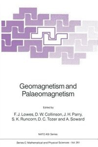 Geomagnetism and Palaeomagnetism by F.J. Lowes