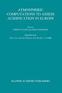 Atmospheric Computations to Assess Acidification in Europe: Summary and Conclusions of the Warsaw II Meeting by J. Alcamo