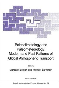 Paleoclimatology and Paleometeorology: Modern and Past Patterns of Global Atmospheric Transport by Margaret Leinen