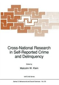 Cross-National Research in Self-Reported Crime and Delinquency by Malcolm Klein