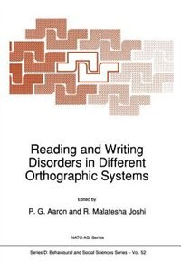 Reading and Writing Disorders in Different Orthographic Systems by P. G. Aaron