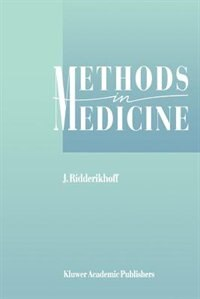 Methods in Medicine: A Descriptive Study of Physicians' Behaviour by J. Ridderikhoff