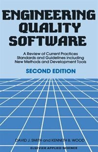 Engineering Quality Software: A Review of Current Practices, Standards and Guidelines including New Methods and Development Tools by D.j. Smith