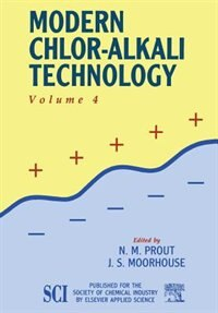 Modern Chlor-alkali Technology: Volume 4 by N.m. Prout