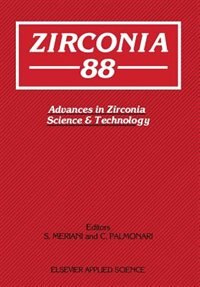 Zirconia'88: Advances In Zirconia Science And Technology by S. Meriani