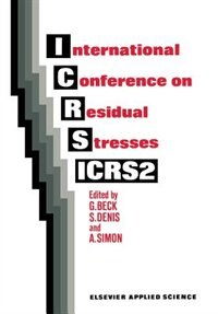 International Conference On Residual Stresses: Icrs2 by G. Beck