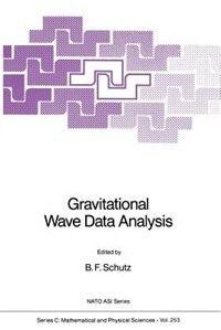 Gravitational Wave Data Analysis by B.f. Schutz