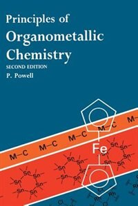 Principles of Organometallic Chemistry by P. Powell