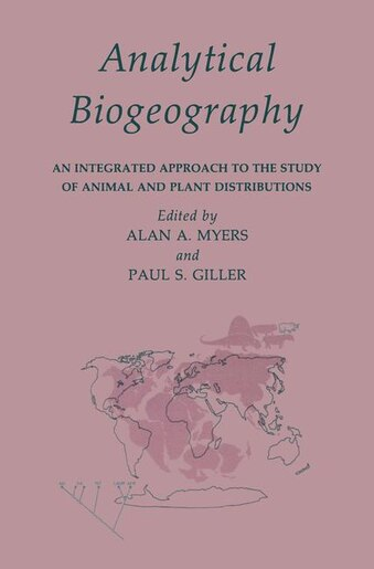 Analytical Biogeography: An Integrated Approach to the Study of Animal and Plant Distributions by Paul Giller