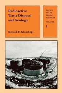 Radioactive Waste Disposal and Geology by Konrad Krauskopf