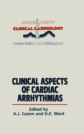 Clinical Aspects Of Cardiac Arrhythmias by A.j. Camm