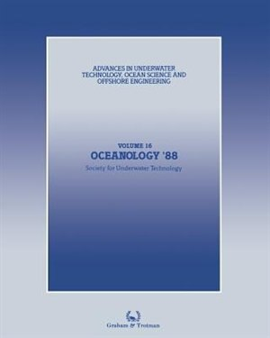 Oceanology '88: Proceedings of an international conference (Oceanology International '88), organized by Spearhead E by Society For Underwater Technology (sut)