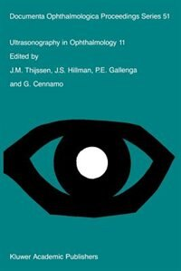 Ultrasonography in Ophthalmology 11: Proceedings of the 11th SIDUO Congress, Capri, Italy, 1986 by J.M. Thijssen