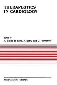 Therapeutics in Cardiology by Antonio Bayés de Luna