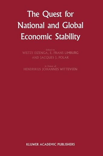 The Quest for National and Global Economic Stability by Wietze Eizenga