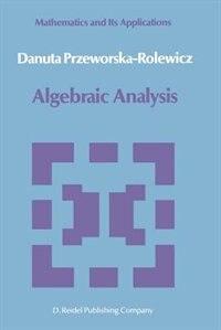 Algebraic Analysis by D. Przeworska-Rolewicz