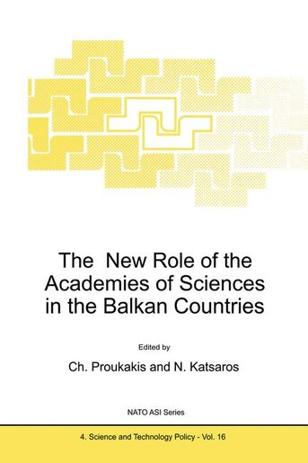The New Role of the Academies of Sciences in the Balkan Countries by C. Proukakis