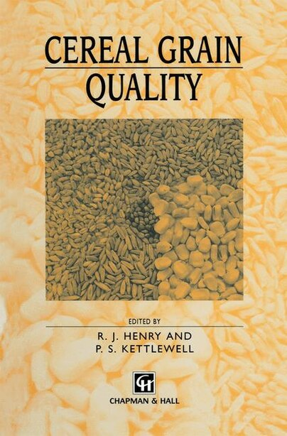 Cereal Grain Quality by R. Henry