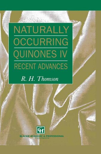 Naturally Occurring Quinones IV: Recent advances by R.H. Thomson