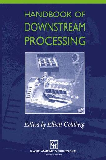 Handbook of Downstream Processing by E. Goldberg