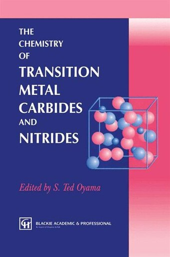 The Chemistry of Transition Metal Carbides and Nitrides by S.T. Oyama