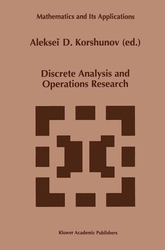 Discrete Analysis and Operations Research by Alekseii D. Korshunov
