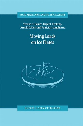 Moving Loads on Ice Plates by V.a. Squire