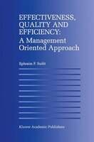 Effectiveness, Quality and Efficiency: A Management Oriented Approach