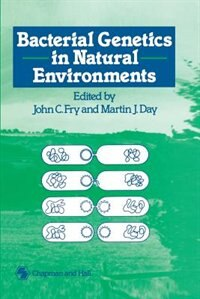 Bacterial Genetics in Natural Environments by J.C. Fry