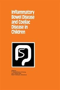 Inflammatory Bowel Disease and Coeliac Disease in Children by F. Hadziselimovic