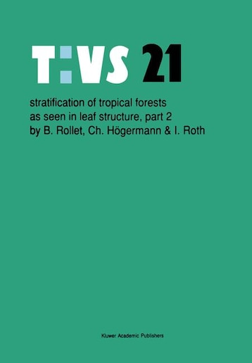 Stratification of tropical forests as seen in leaf structure: Part 2 by B. Rollet