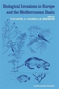 Biological Invasions in Europe and the Mediterranean Basin by F. Di Castri