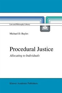 Procedural Justice: Allocating to Individuals by M.E. Bayles