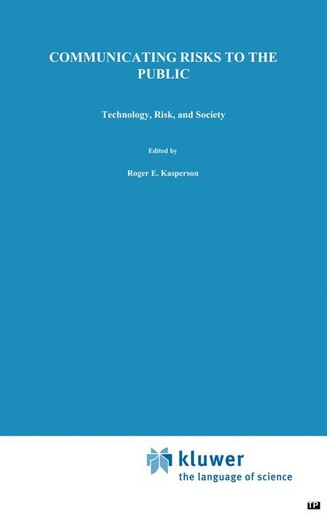 Communicating Risks to the Public: International Perspectives by R.E Kasperson