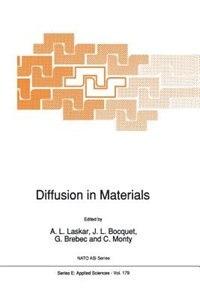 Diffusion in Materials by A.L. Laskar