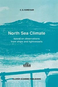 North Sea Climate: Based on observations from ships and lightvessels by C.G. Korevaar
