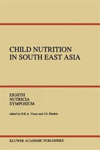 Child Nutrition in South East Asia: Yogyakarta, 4-6 April 1989 by H.K.A. Visser