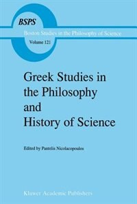 Greek Studies in the Philosophy and History of Science by P. Nicolacopoulos
