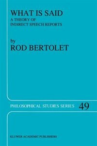 What is Said: A Theory of Indirect Speech Reports by R. Bertolet